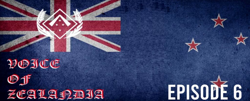 Voice of Zealandia Episode 6 – Gangs, Level 1 and Riots