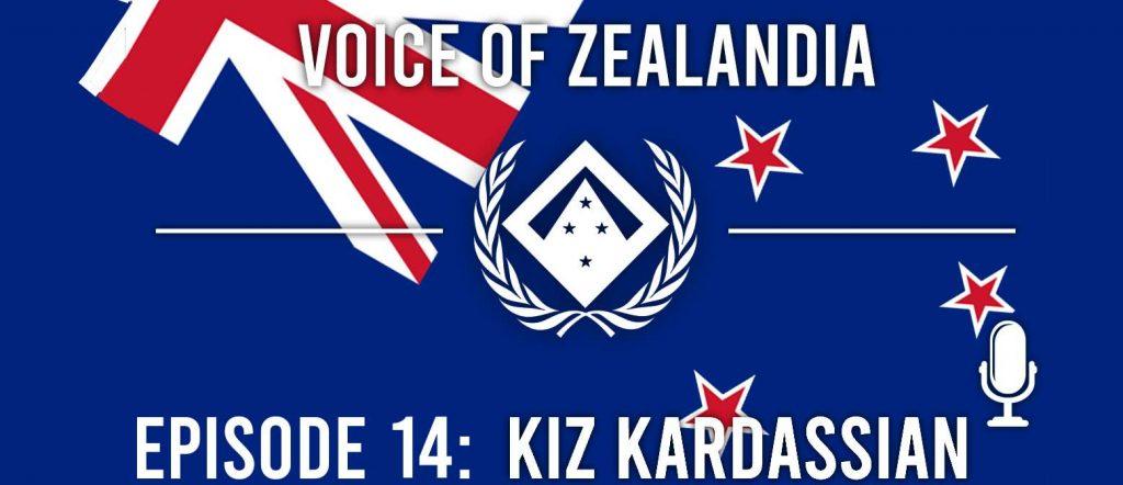 Voice of Zealandia Episode 14 – Featuring Kiz Kardassian