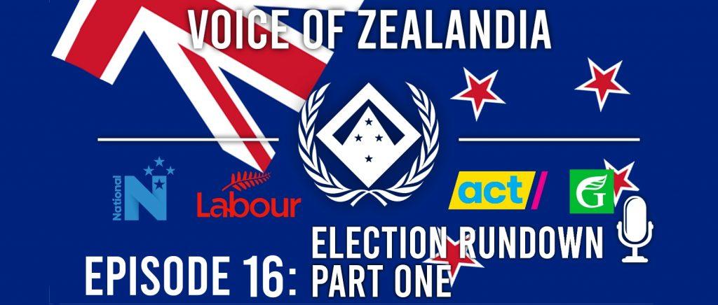 Voice of Zealandia Episode 16: Election Rundown Part One