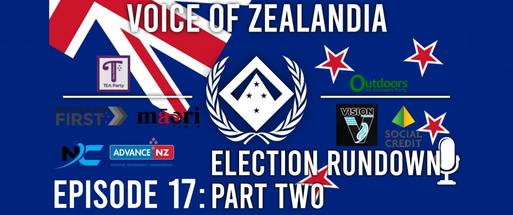 Voice of Zealandia Episode 17 – Election Rundown Part Two