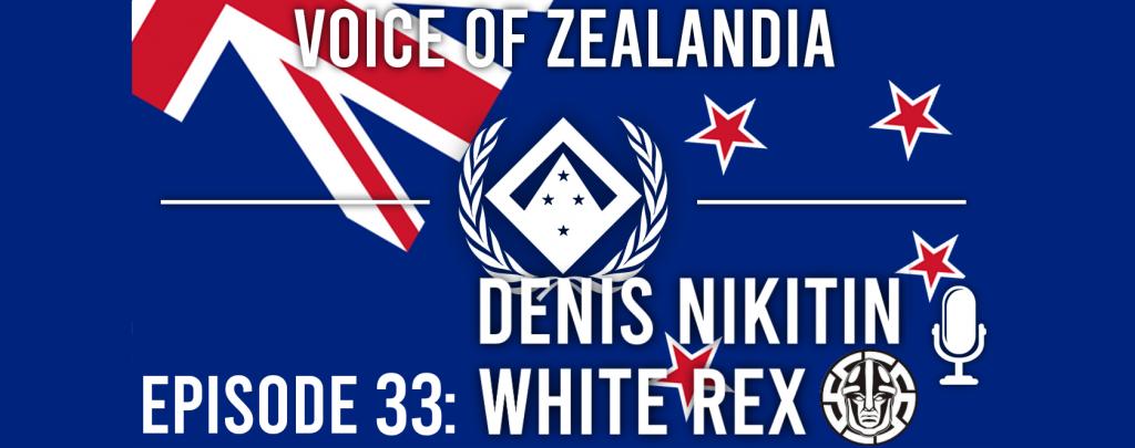 Voice of Zealandia Episode 33 – White Rex