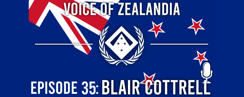 Voice of Zealandia Episode 35 – Blair Cottrell