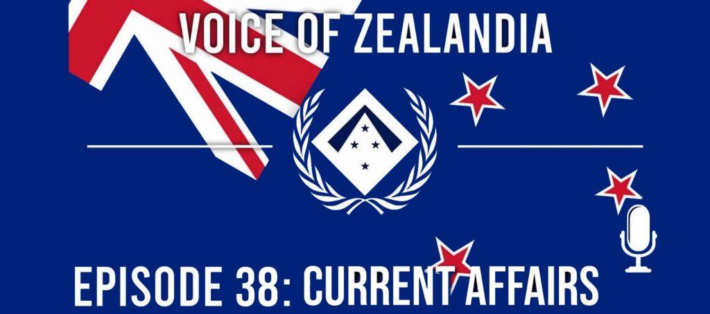 Voice of Zealandia – Episode 38: Current Affairs