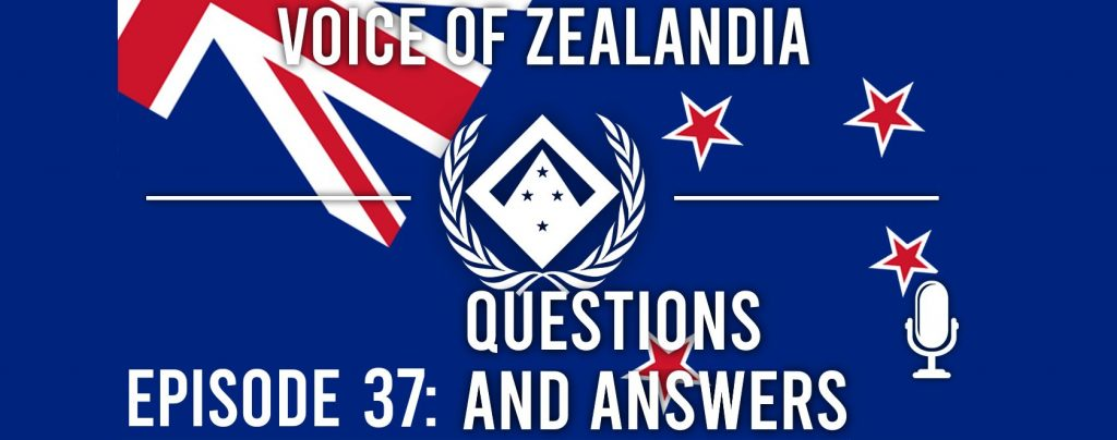 Voice of Zealandia Episode 37 – Questions and Answers