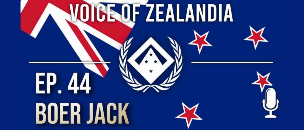 Voice of Zealandia Episode 44 – Boer Jack